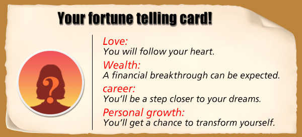 Your fortune telling card!