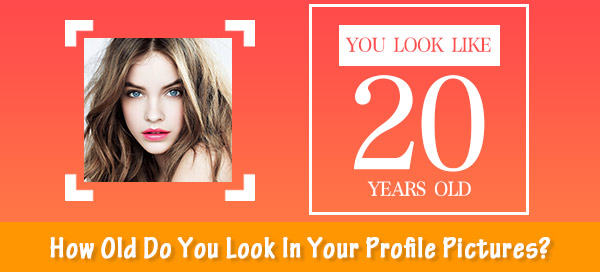 How Old Do You Look In Your Profile Pictures?