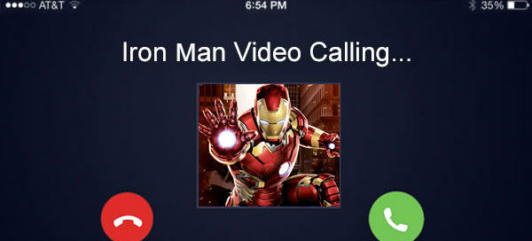 Hey, you have a video call from Iron man!